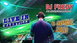 Download DJ FREDY FR ENTERTAINMENT LIVE IN NASHVILLE SABTU 3 APRIL 2021