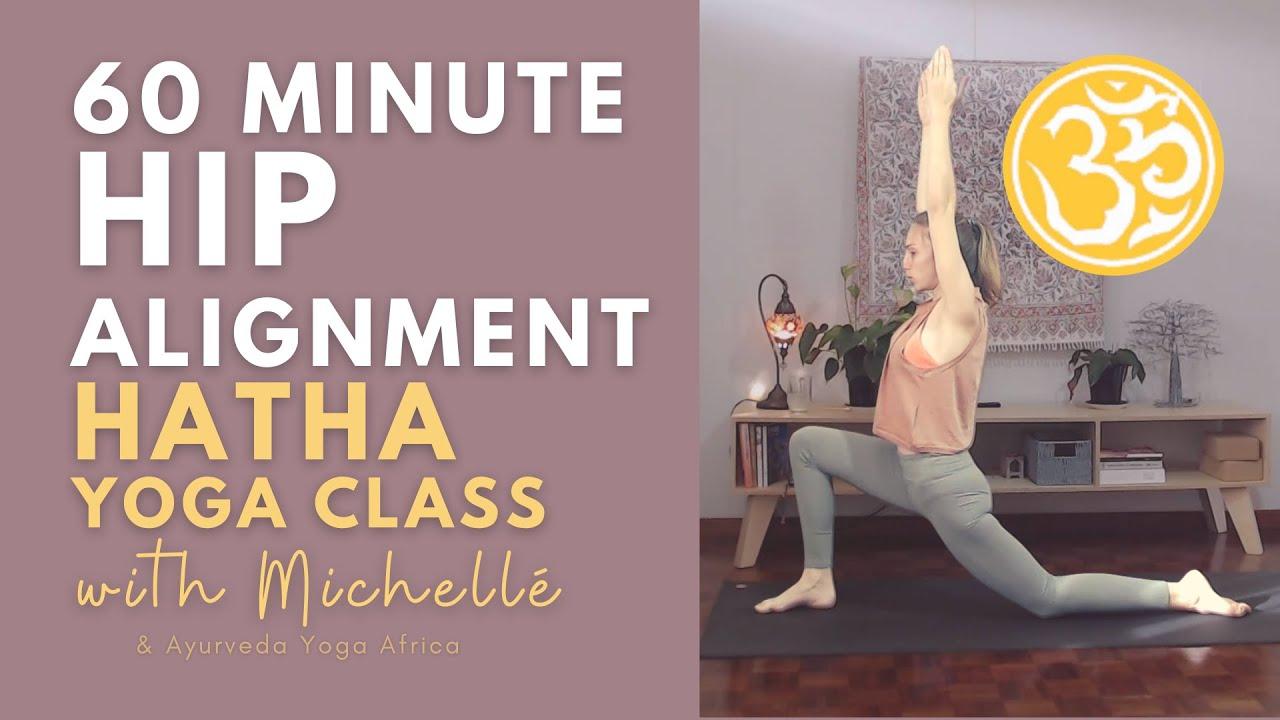 Hip Alignment (60 min) | Hatha Yoga Class | Ayurveda Yoga with Michellé