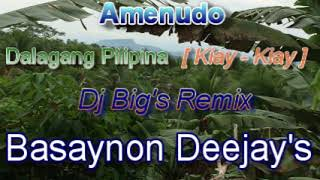 Dalagang Pilipina - Kiay - Kiay   Amenudo   Dj Big's Remix