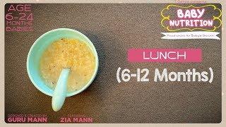 Lunch 6-12 Months Babies | BABY NUTRITION Program | Guru Mann | Health & Fitness