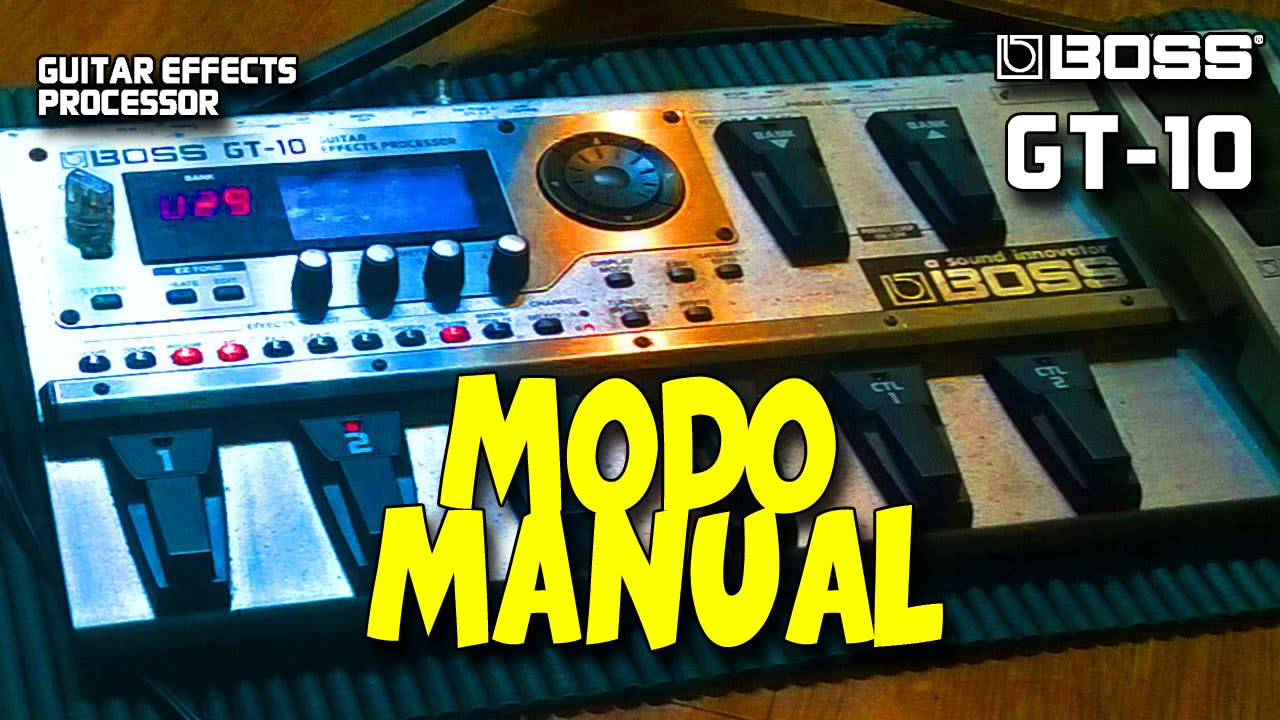 boss gt 10 modo manual 28 youtube rh youtube com Instruction Manual Manuals in PDF