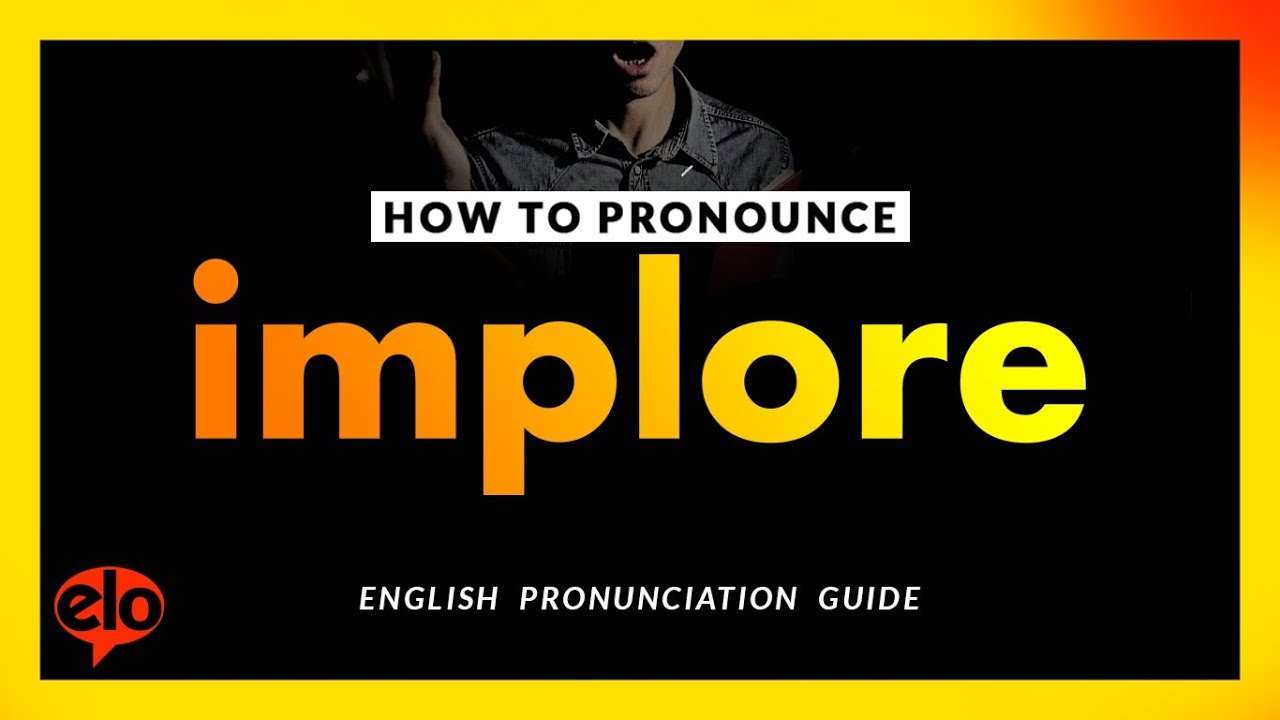 how to pronounce implore | pronunciation guide (human voice) - how