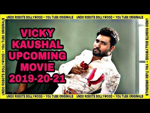 Vicky Kaushal Upcoming Movies 2019, 2020 & 2021 Mp3