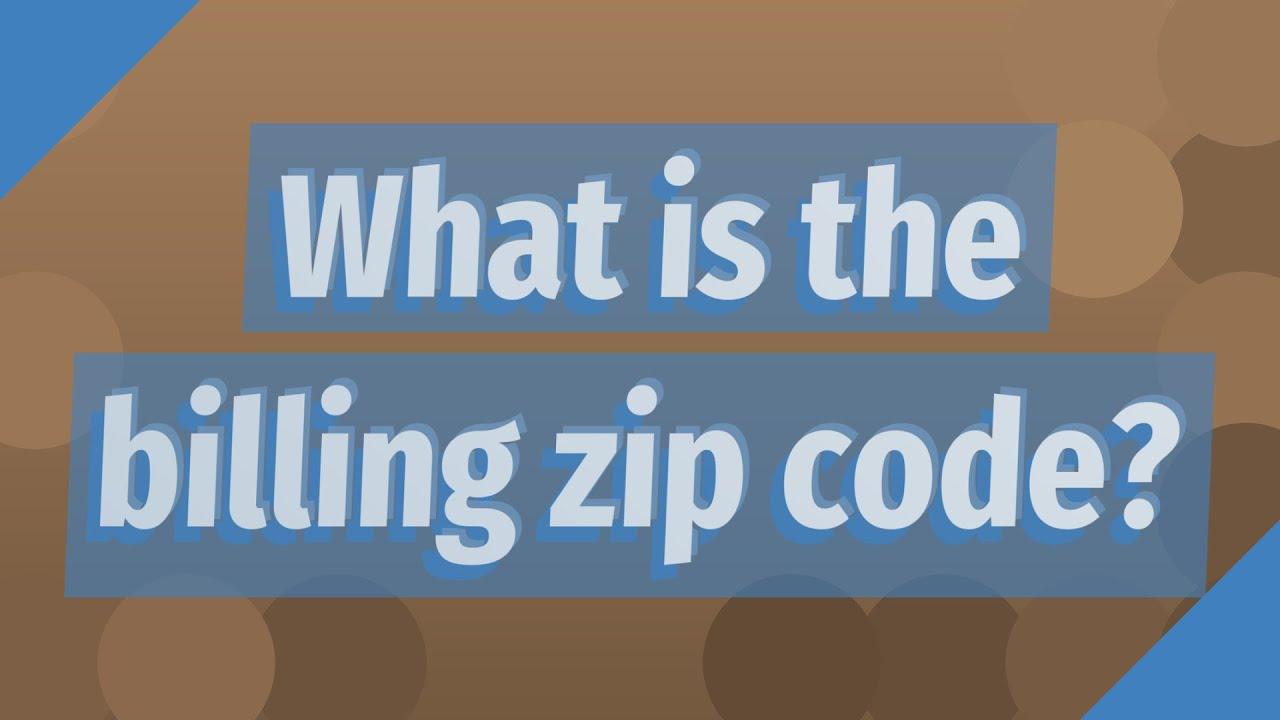 What Is The Billing Zip Code Youtube
