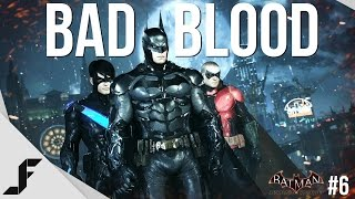 Batman Arkham Knight Walkthrough Part 6 - BAD BLOOD