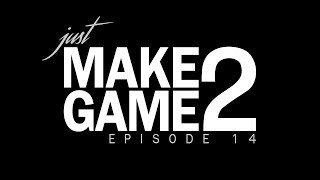 Just Make Game 2 - Episode 14: Animations and other slow things