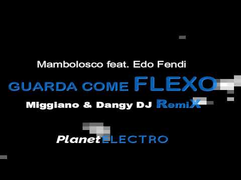 Mambolosco feat  Edo Fendi - Guarda Come Flexo (Miggiano & Dangy DJ RemiX)