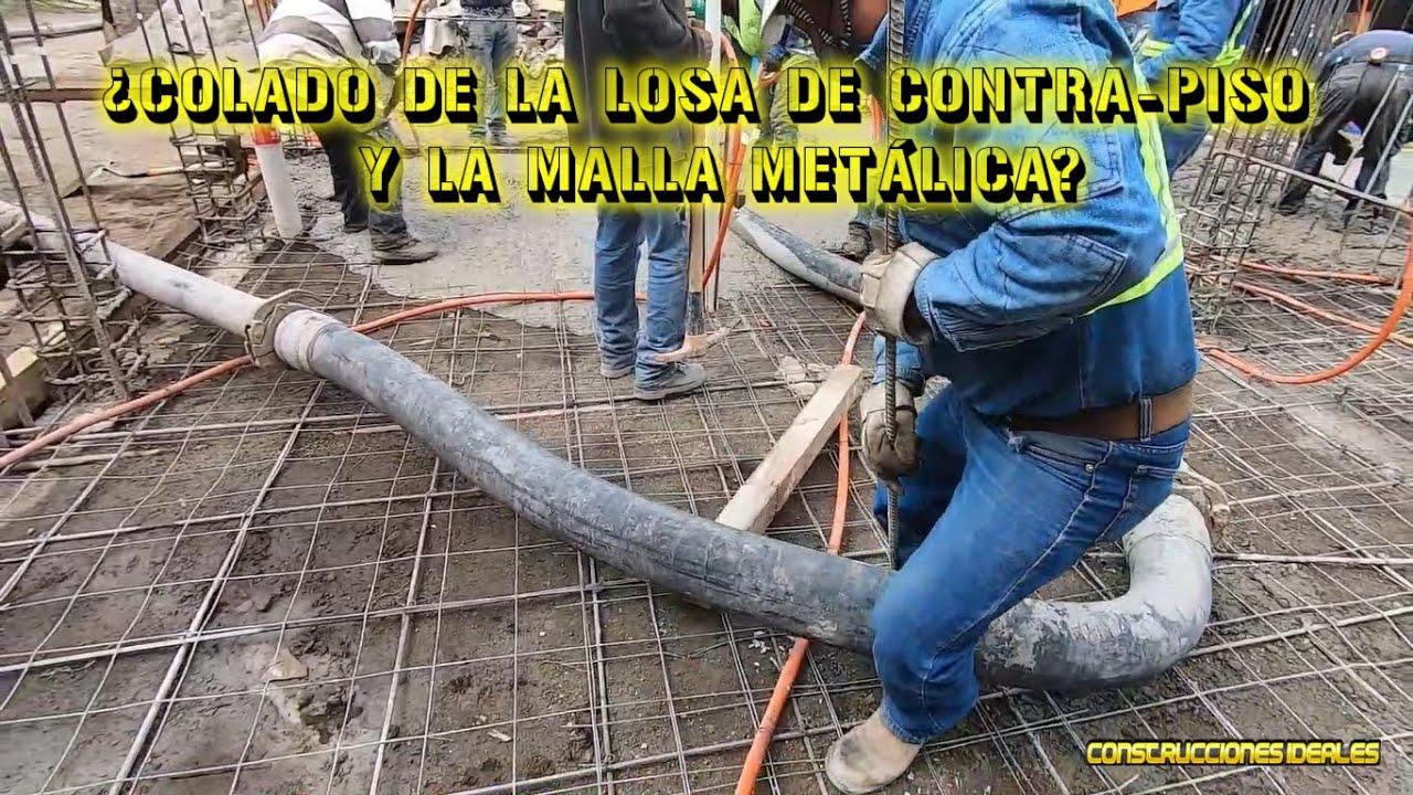 ¿Colado de la losa de contra-piso y la malla metálica? | CONSTRUCCIONES IDEALES