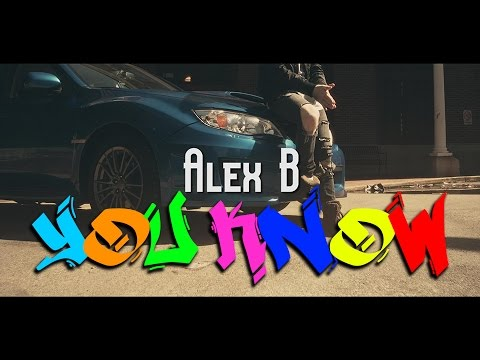 You Know (Official Video)  | Alex B