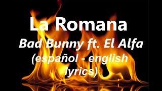 Bad Bunny Feat  El Alfa - La Romana (spain/english LYRICS) 2019