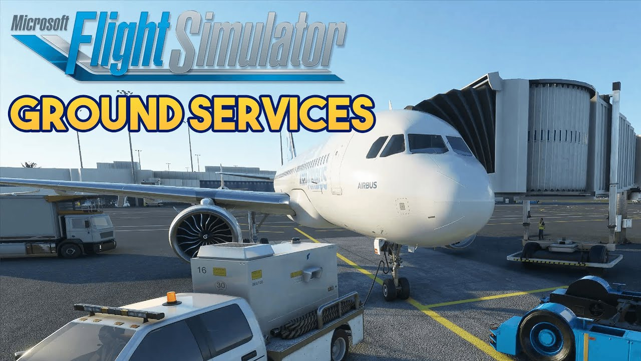 Microsoft Flight Simulator 2020 - GROUND SERVICES