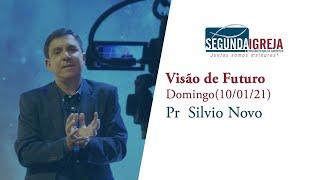 Visão de Futuro - Pr.  Silvio Novo (apenas mensagem)