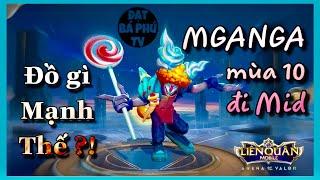 Liên quân Mobile   MGANGA mùa 10 đi Mid   Chơi sao cho ra được chất tướng ?!