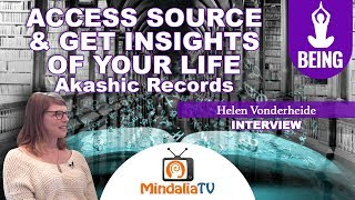 Access Source & get Insights of Your Life:  Akashic Records - Interview with Helen Vonderheide