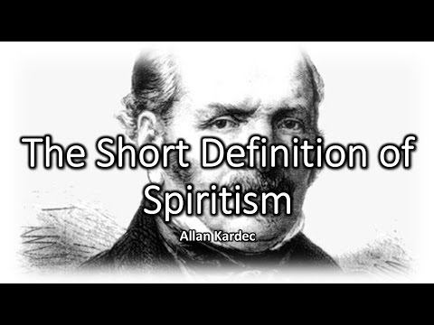 The Short Definition of Spiritism - Allan Kardec