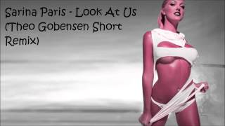 Sarina Paris - Look At Us (Theo Gobensen Short Remix) [1080p HQ]