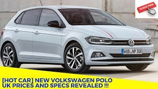 [HOT CAR] New Volkswagen Polo UK prices and specs revealed !!!