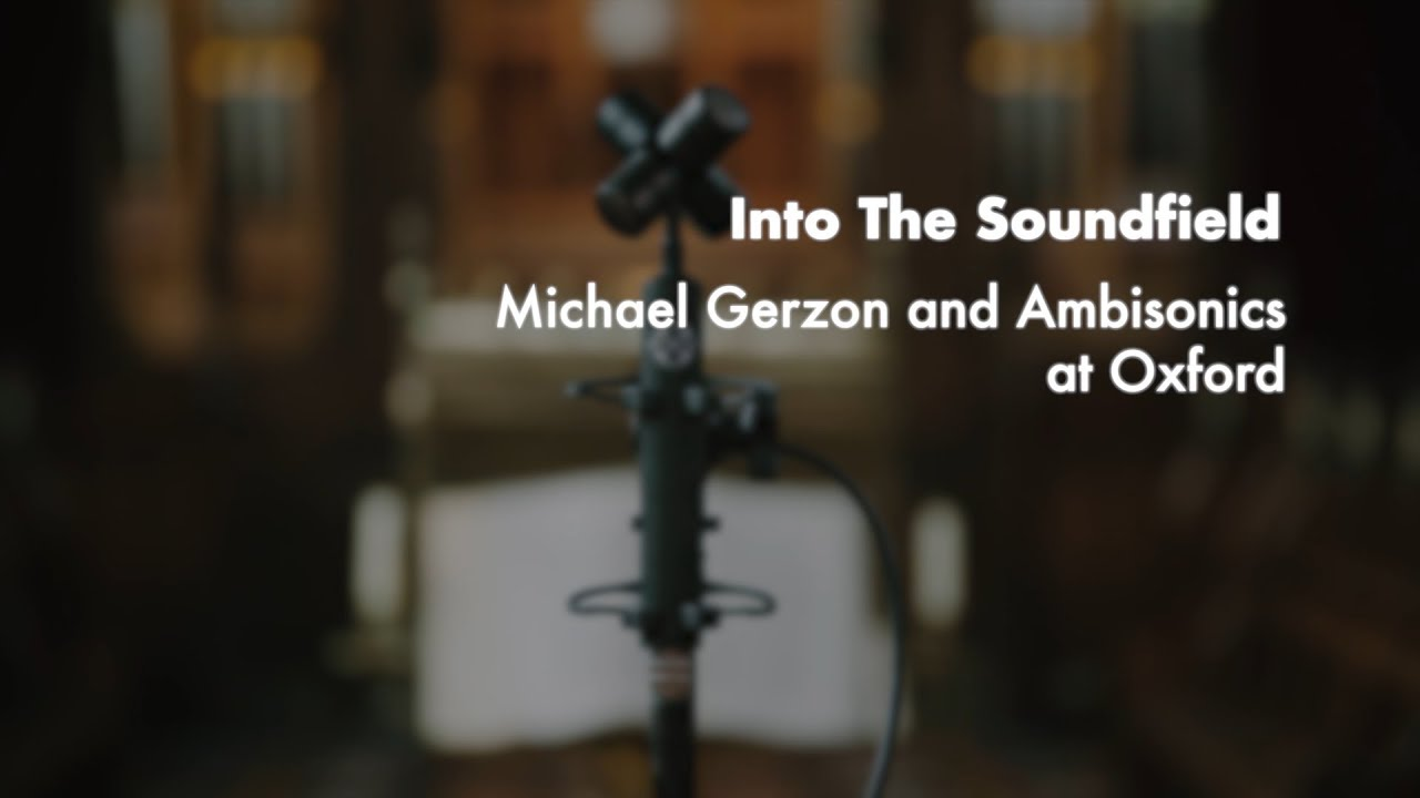 Ambisonics 'into the soundfield' - michael gerzon & ambisonics at oxford (official  documentary 2018)