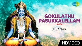 Gokulathu Pasukkalellam   கோகுலத்து பசுக்கள்   Tamil Devotional Video   S. Janaki   Krishnan Songs