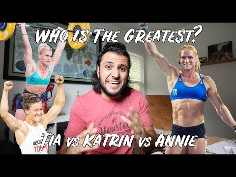 ANNIE vs KATRIN vs TIA: The Greatest Female CrossFitter Of All Time Is...