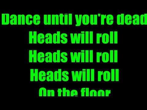 Heads Will Roll  Yeah Yeah Yeahs Lyrics