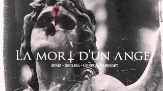 Rymz ft. Souldia, Confus et Farfadet // LA MORT D'UN ANGE (prod.Farfadet)