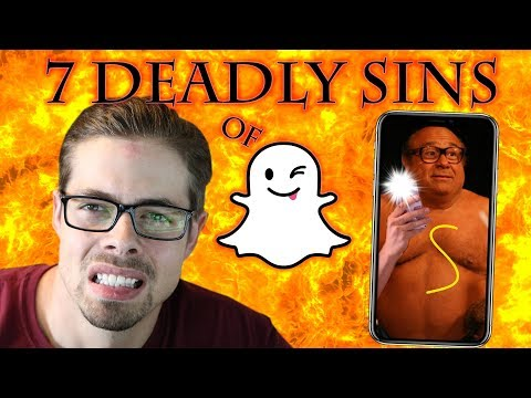 The Seven Deadly Sins of Snapchat