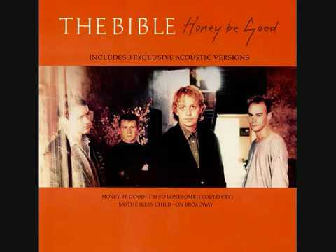 The Bible - Honey Be Good (Acoustic Version)
