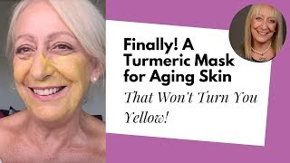 This Turmeric Face Mask for Aging Skin Won't Turn Your Skin Yellow