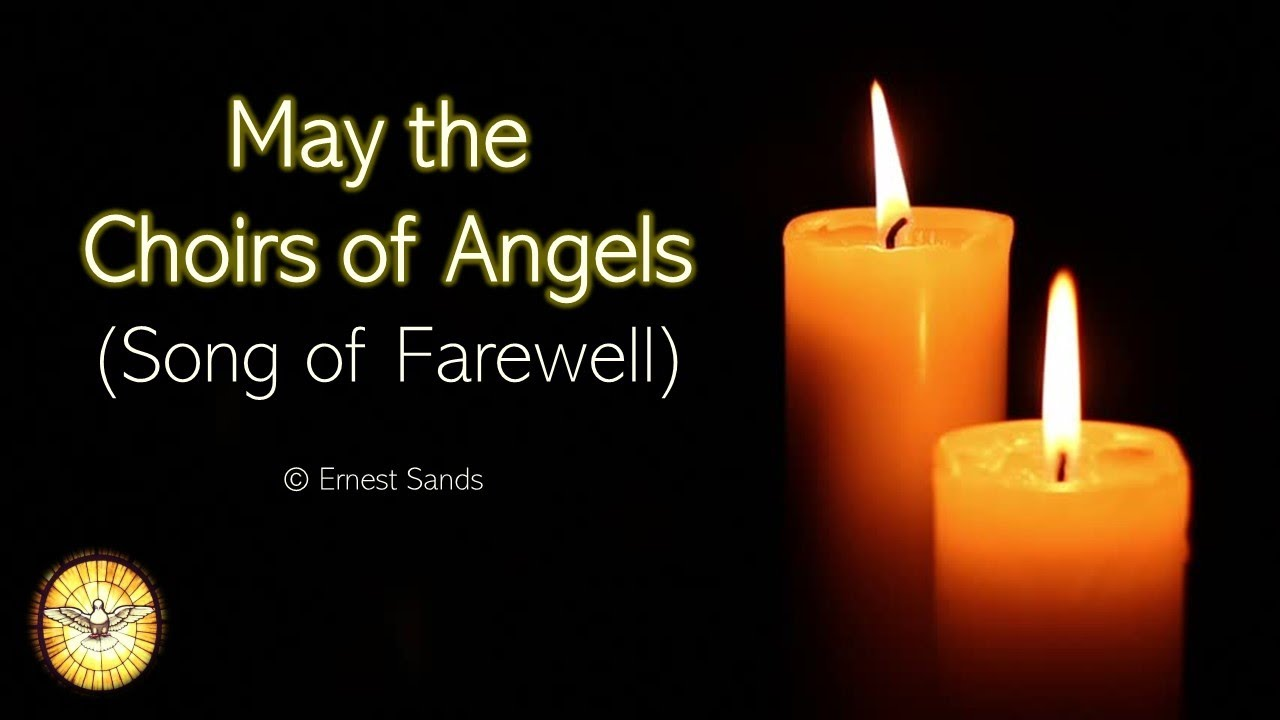 May the Choirs of Angels (Song of Farewell)