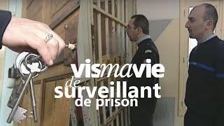 Être surveillant de prison facile ou difficile Vis ma vie