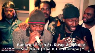 "Bankroll Fresh ft  Strap & Spodee Performs Live at Taboo 2 "" She On It"""