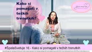 #ŠpelaSvetuje 16 - Kako si pomagati v težkih trenutkih
