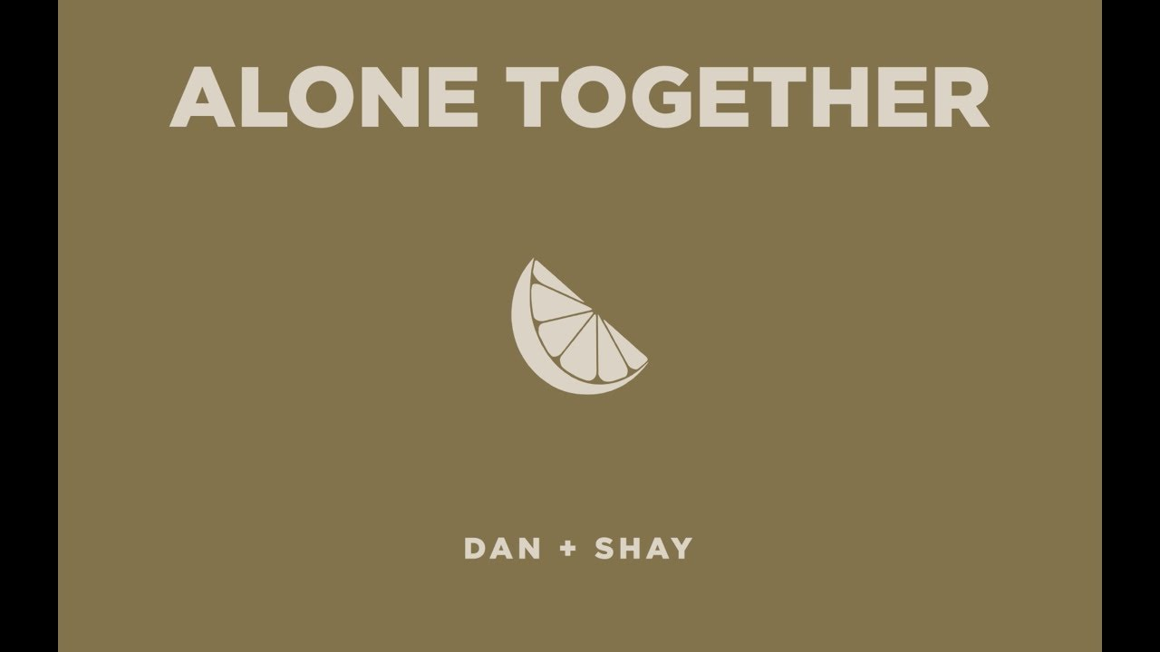 dan-shay-alone-together-icon-video