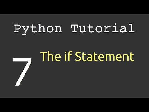 The if Statement (if elif else) : Python Tutorial #7