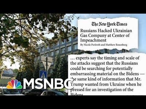 NYT: Russians Hacked Ukraine Gas Company At Center Of Trump's Impeachment   Hardball   MSNBC