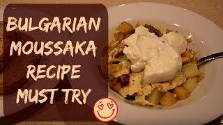 BEST Bulgarian Moussaka Recipe in English - Step-By-Step How To Prepare Bulgarian Moussaka
