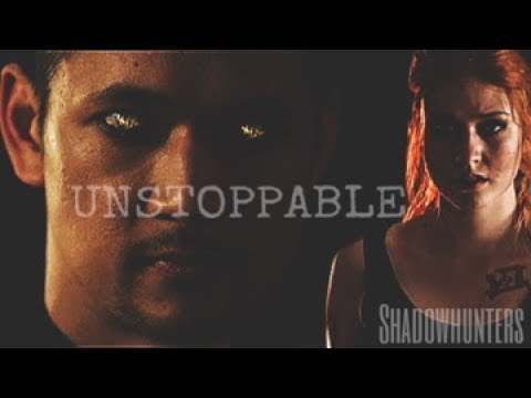 [Shadowhunters] Unstoppable ►