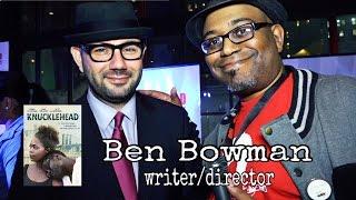 Ben Bowman - Writer/Director of Knucklehead