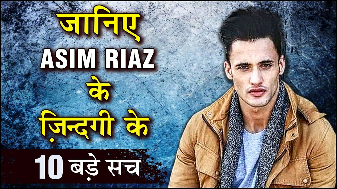 Asim Riaz 10 SHOCKING & UNKNOWN Facts | Bigg Boss 13