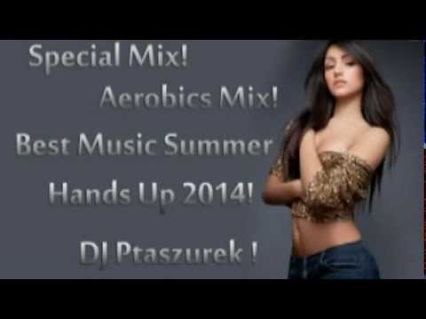 Special Mix! Aerobics Mix! Best  Summer Hands Up 2014!