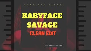 Babyface Savage (Clean Edit) - Bhad Bhabie ft Tory Lanez