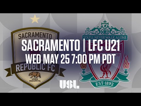 WATCH LIVE: Liverpool U21 vs Sacramento Republic FC 5-25-16
