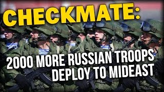 CHECKMATE: 2000 MORE RUSSIAN TROOPS DEPLOY TO MIDEAST