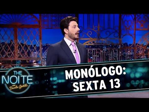 The Noite (13/05/16) Monólogo: Sexta feira 13