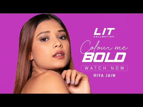 Riya Jain - COLOUR ME BOLD | #LITaf