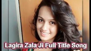 Lagira Zala Ji Full Title Song | लागिरं झालं जी | Shivani Baokar | Nitish Chavan