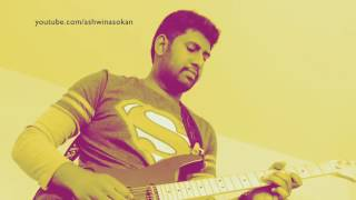 Rasaali  Guitar Cover by Ashwin Asokan | Achcham Yenbadhu Madamaiyada | A.R.Rahman