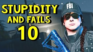 Rainbow Six Siege | Stupidity and Fails 10