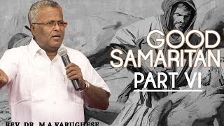 Good Samaritan Part 6 - Rev. Dr. M A Varughese